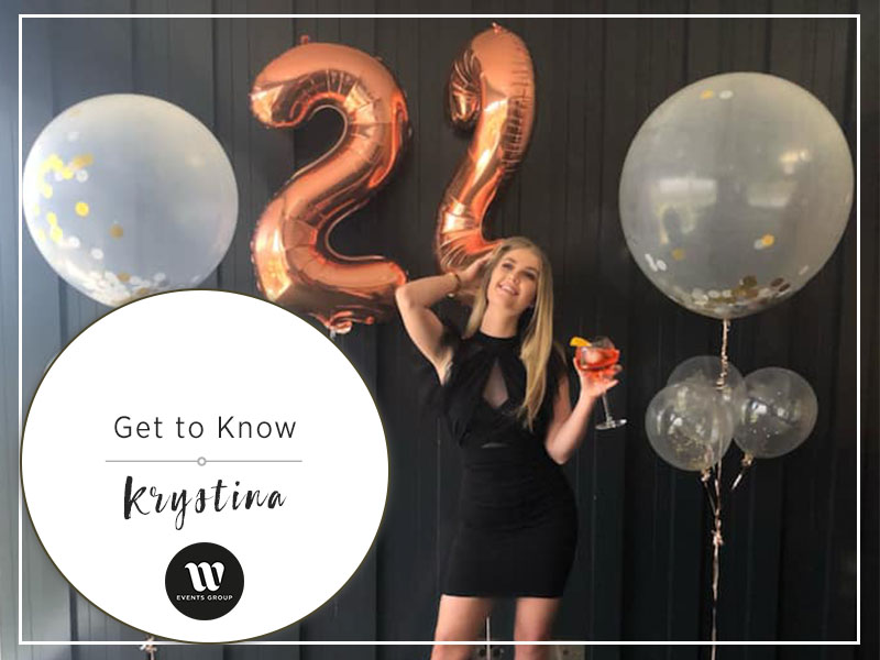 Krystina is one of our bubbly event coordinators here at W Events Group. Shes always beaming with a can do evergy and we would love to share a little bit more about her with you in this weeks blog!